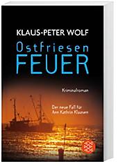 Ostfriesenfeuer: Der neue Fall für Ann Kathrin Klaasen (Ann Kathrin Klaasen ermittelt, Band 8)