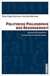 Politische Philosophie der Besonderheit: Normative Perspektiven in pluralistischen Gesellschaften