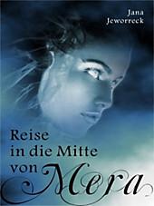 Reise in die Mitte von Mera Jana Jeworreck Author
