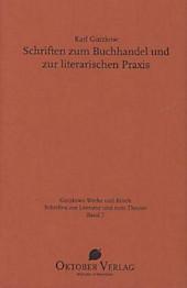 Schriften zum Buchhandel und zur literarischen Praxis