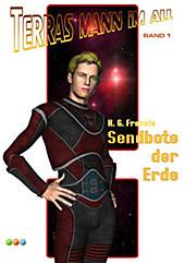 Sendbote der Erde - Terras Mann im All Band 1