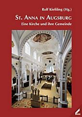 St. Anna in Augsburg – eine Kirche und ihre Gemeind