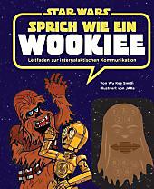 STAR WARS Sprich wie ein Wookiee: Leitfaden zur intergalaktischen Kommunikation, Buch mit Soundkonsole