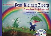 Vom Kleinen Zwerg (Bd.1): Erlebnisse im Jahreslauf (mit CD)
