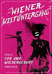 Wiener Weltuntergang 2: Tod und Wiedergeburt