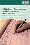MDK-sichere Pflegeplanung und Dokumentation leicht gemacht: 100% praxisgeprüfte Arbeitshilfen zu Pflegeplanung, und Pflegedokumentation für examinierte Pflegefachkräfte