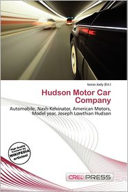 Hudson Motor Car Company - Iosias Jody (Editor)