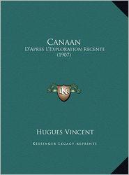 Canaan: D'Apres L'Exploration Recente (1907) - Hugues Vincent
