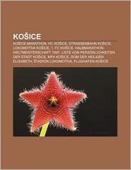 Ko Ice: Ko Ice-Marathon, Hc Ko Ice, Stra Enbahn Ko Ice, Lokomot Va Ko Ice, 1. FC Ko Ice, Halbmarathon-Weltmeisterschaft 1997 - Quelle Wikipedia, Bucher Gruppe (Editor)