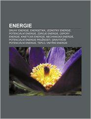 Energie: Druhy Energie, Energetika, Jednotky Energie, Potencialni Energie, Zdroje Energie, Uspory Energie, Kineticka Energie - Zdroj Wikipedia