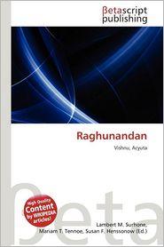 Raghunandan - Lambert M. Surhone (Editor), Mariam T. Tennoe (Editor), Susan F. Henssonow (Editor)