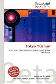 Tokyo Y Shun - Lambert M. Surhone (Editor), Mariam T. Tennoe (Editor), Susan F. Henssonow (Editor)