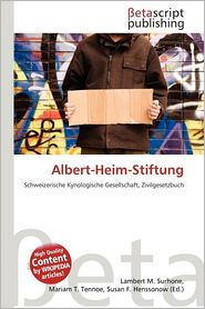 Albert-Heim-Stiftung - Lambert M. Surhone (Editor), Mariam T. Tennoe (Editor), Susan F. Henssonow (Editor)