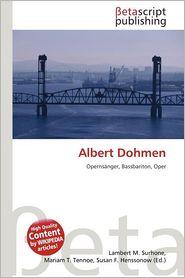 Albert Dohmen - Lambert M. Surhone (Editor), Mariam T. Tennoe (Editor), Susan F. Henssonow (Editor)