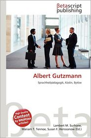 Albert Gutzmann - Lambert M. Surhone (Editor), Mariam T. Tennoe (Editor), Susan F. Henssonow (Editor)