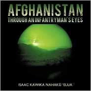 Afghanistan Through An Infantryman's Eyes - Isaac Kawika Nahak  'Elua