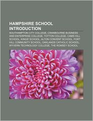 Hampshire school Introduction: Southampton City College, Cranbourne Business and Enterprise College, Totton College, Cams Hill School
