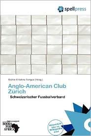 Anglo-American Club Z rich - Richie Krishna Fergus (Editor)