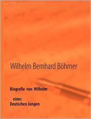 Biografie Von Wilhelm - Wilhelm Bernhard B Hmer
