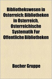 Bibliothekswesen In Sterreich - B Cher Gruppe (Editor)