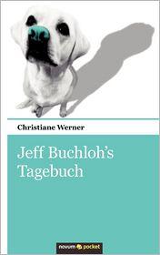 Jeff Buchloh's Tagebuch - Christiane Werner