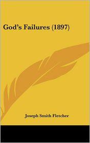 God's Failures (1897) - Joseph Smith Fletcher