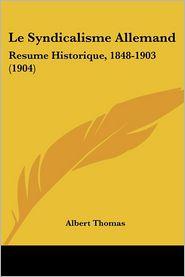 Le Syndicalisme Allemand - Albert Thomas