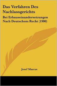 Das Verfahren Des Nachlassgerichts - Josef Marcus