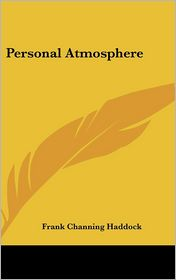 Personal Atmosphere - Frank Channing Haddock