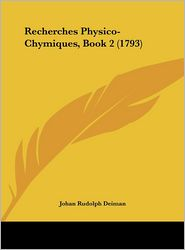 Recherches Physico-Chymiques, Book 2 (1793)