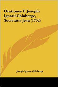 Orationes P. Josephi Ignatii Chiaberge, Societatis Jesu (1752) - Joseph Ignace Chiaberge