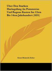 Uber Den Starken Haringsfang An Pommerns Und Rugens Kusten Im 12ten Bis 14ten Jahrhundert (1831) - Ernst Heinrich Zober