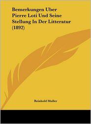 Bemerkungen Uber Pierre Loti Und Seine Stellung In Der Litteratur (1892) - Reinhold Muller