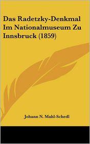 Das Radetzky-Denkmal Im Nationalmuseum Zu Innsbruck (1859) - Johann N. Mahl-Schedl