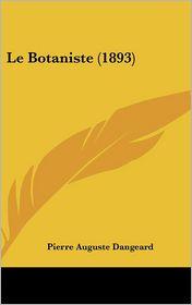 Le Botaniste (1893) - Pierre Auguste Dangeard