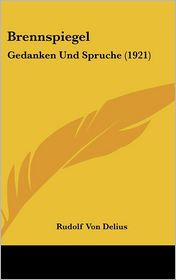 Brennspiegel: Gedanken Und Spruche (1921)
