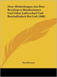 Neue Mittheilungen Aus Dem Breviloqvvs Benthemianvs Und Ueber Luftwechsel Und Beschaffenheit Der Luft (1880) - Karl Hamann