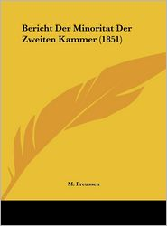 Bericht Der Minoritat Der Zweiten Kammer (1851) - M. Preussen