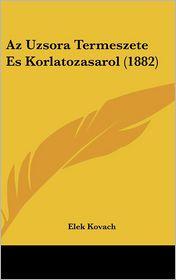 Az Uzsora Termeszete Es Korlatozasarol (1882) - Elek Kovach