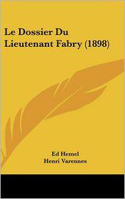 Le Dossier Du Lieutenant Fabry (1898) - Ed Hemel, Henri Varennes