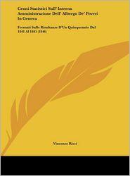 Cenni Statistici Sull' Interna Amministrazione Dell' Albergo De' Poveri In Genova: Formati Sulle Risultanze D'Un Quinquennio Dal 1841 Al 1845 (1846) - Vincenzo Ricci