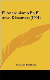 El Anarquismo En El Arte, Discursos (1901) - Mariano Benlliure