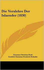Die Verslehre Der Islaender (1830) - Erasmus Christian Rask, Gottlieb Christian Friedrich Mohnike