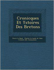 Cronicques Et Ystoires Des Bretons (Paperback)