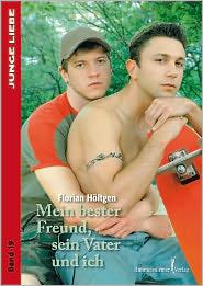 Mein bester Freund, sein Vater und ich - Florian Höltgen