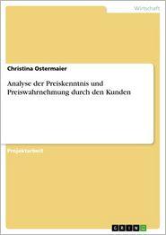 Analyse der Preiskenntnis und Preiswahrnehmung durch den Kunden - Christina Ostermaier