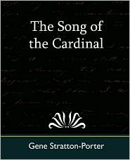 The Song of the Cardinal - Gene Stratton-Porter