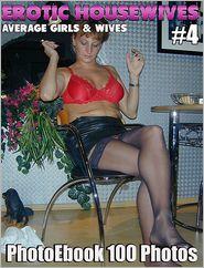 Erotic Housewives 100 Fotos Nr.04: Reife Amateure Foto Ebook