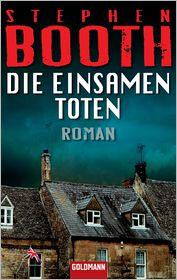 Die einsamen Toten: Roman - Stephen Booth, Gabriela Schönberger