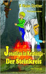 Jonathan in Kristonia - Der Steinkreis: Fantasyroman - K. Maike Günther